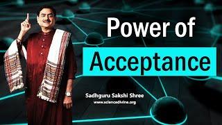Power Of Acceptance   एक विधि जो आपको आपकी मंज़िल तक पहुंचा देगी।