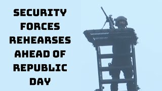 Security Forces Rehearses Ahead Of Republic Day Parade At Rajpath | Catch News