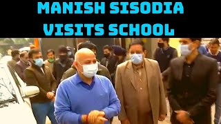 Manish Sisodia Visits School In Delhi's Chirag Enclave | Catch News