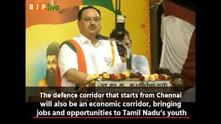 The defence corridor that starts from Chennai is also an economic corridor: Shri JP Nadda