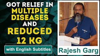 Amazing relief in 5-6 disease, weight loss, sinus, thyroid, constipation etc experience of Rajesh ji