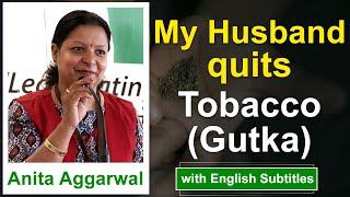 My husband quit Gutka (Tobacco) after 4 days residential camp live experience Anita Agarwal Orissa