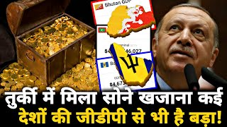 Turkey reports major Gold discovery, which worth is bigger than GDP of 4-5 countries..