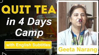 Tea was my favorite- Quit tea in 4 Days Camp- NLS team is full of Energy- Says Geeta Narang