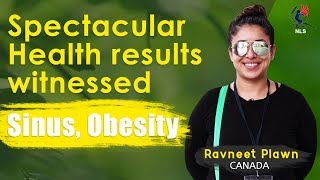 Big Relief in 15 Years old Sinus- Lost 3 Pounds in just 1 Day- Says Ravneet Plawn