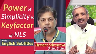 NLS has the Power of Simplicity- Determined to Follow NLS: Says Hemant Srivastava (NLS Follower)