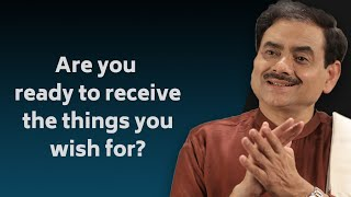 Are you ready to receive things you wish for?