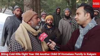 Biting Cold Kills Eight Year Old Another Child Of Homeless Family In Kulgam.