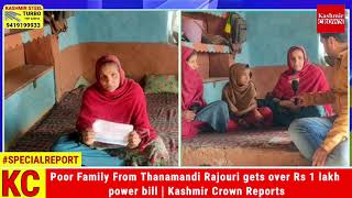 Poor Family From Thanamandi Rajouri gets over Rs 1 lakh power bill | Kashmir Crown Reports