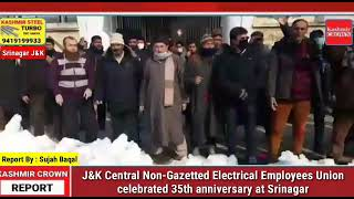 J&K Central Non-Gazetted Electrical Employees Union celebrated 35th anniversary at Srinagar