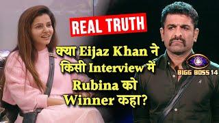 Kya Eijaz Khan Ne Bahar Aane Ke Baad Rubina Ko Deserving Winner Kaha? | Kya Hai Sachai Bigg Boss 14