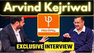 Arvind Kejriwal Exclusive Interview on @Pro Punjab Tv