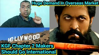 KGFChapter2 Makers Must Release This Film In English DubbedVersion,HugeDemand In InternationalMarket