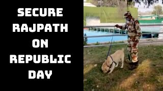 ITBP's Crack K9 Commandos To Secure Rajpath On Republic Day | Catch News