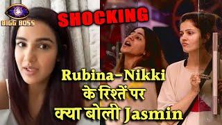 Shocking Rubina Aur Nikki Ke Dosti Par Jasmin Ye Kya Bol Gayi? Khud Suniye | Bigg Boss 14