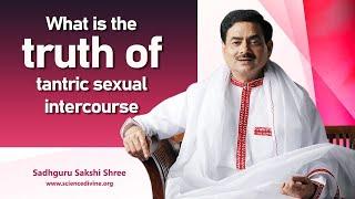 What is the truth of tantric sexual intercourse   जाने तांत्रिक संभोग की सच्चाई क्या है