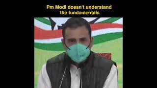 PM Modi doesn't understand the fundamentals