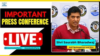 LIVE | AAP Senior Leader & Spokesperson Saurabh Bharadwaj addressing an Important Press Conference
