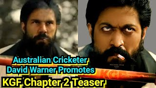 Australian Cricketer David Warner Promotes KGFChapter2Teaser In A Most Unique Way,Well Played Warner