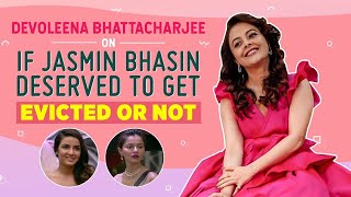 Jasmin Bhasin's eviction was good for her as she was looking negative: Devoleena Bhattacharjee