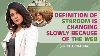 Richa Chadha on Bollywood being secular, definition of stardom & Madam Chief Minister