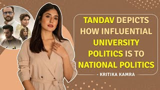 Kritika Kamra on Delhi student politics, transition from TV to web & Tandav