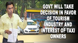 Govt will take decision in favor of Tourism Industry and interest of Taxi owners