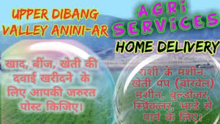 UPPER DIBANG VALLEY Anini  Agri Services ♤ Seeds, Pesticides, Fertilisers ♧ Purchase Farm Machinary