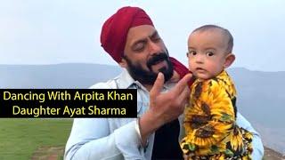 Salman Bhai Ka Cutest Video Dances with Niece Ayat on Antim set | Arpita Khan Shared Cute Video