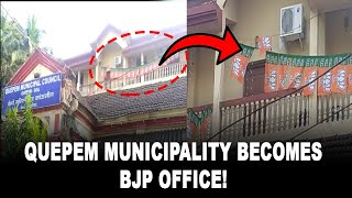 IsThisAllowed? Quepem Municipality becomes BJP office! WATCH How