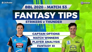 BBL, 53rd Match, 11Wickets Team, Adelaide Strikers vs Sydney Thunder, Full Team Analysis