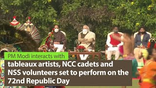 PM Modi interacts with Tribal Guests, NCC cadets, NSS volunteers and Tableaux artists | PMO