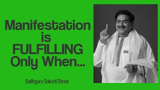 Manifestation is fulfilling only when...