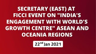 "Secretary (East) at FICCI Event on ""India's Engagement with World's Growth Centre"" ASEAN and Oceania"