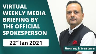 Virtual Weekly Media Briefing By The Official Spokesperson ( 22nd Jan 2021 )