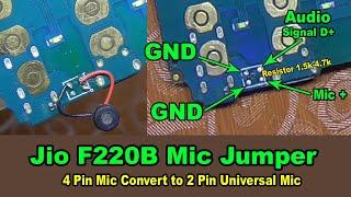 Jio F220b Mic Jumper solution || Any Jio Phone 4 Pin Mic Convert 2 Pin Universal Mic 100% Working