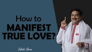 How to manifest true love!