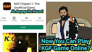Now You Can Play KGF Game Online, KGF Chapter 2 Craze On Another Level
