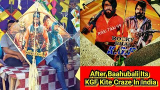 After Baahubali 2, Its KGF Chapter 2 Kite Craze In India In 2021