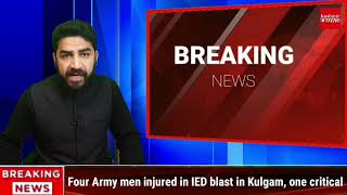 Four Army men injured in IED blast in Kulgam, one critical