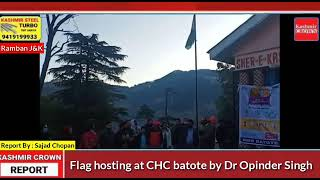 Flag Hosting at CHC Batote By Dr Opinder Singh