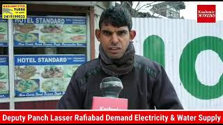 Deputy Panch Lasser Rafiabad Demand Electricity & Water Supply