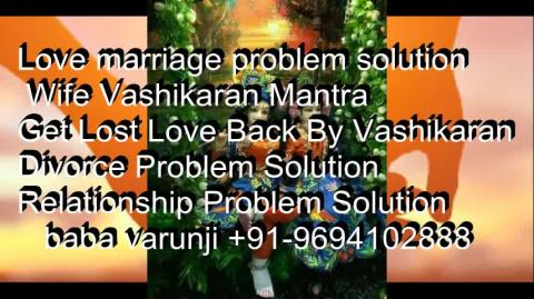 +91-9694102888 How to Do & Control Husband Mind by attraction     IN Bhopal