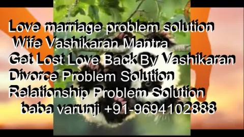 +91-9694102888  Fixing Your Toughest Relationship Problems   IN Bhopal
