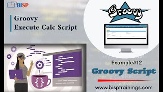 Groovy Example#12 Execute Calc Script | Groovy Execute Calc Script | Groovy Examples | BISP Groovy