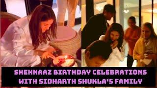 Shehnaaz Gill Birthday Celebrations With BFF Sidharth Shukla's Family | Catch News