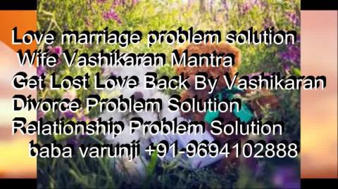 +91-9694102888  Get Lost Love Back After breakup in Delhi