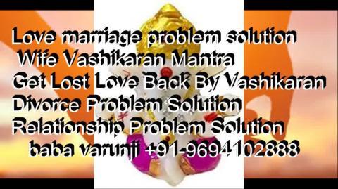 +91-9694102888  Intercaste love marriage specialist Baba ji in Delhi
