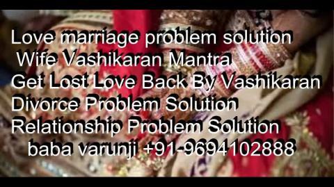 +91-9694102888  Vashikaran to get my ex back love problem solution in Delhi