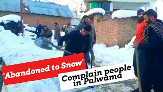 In Pulwama village, people complain of being abandoned to snow